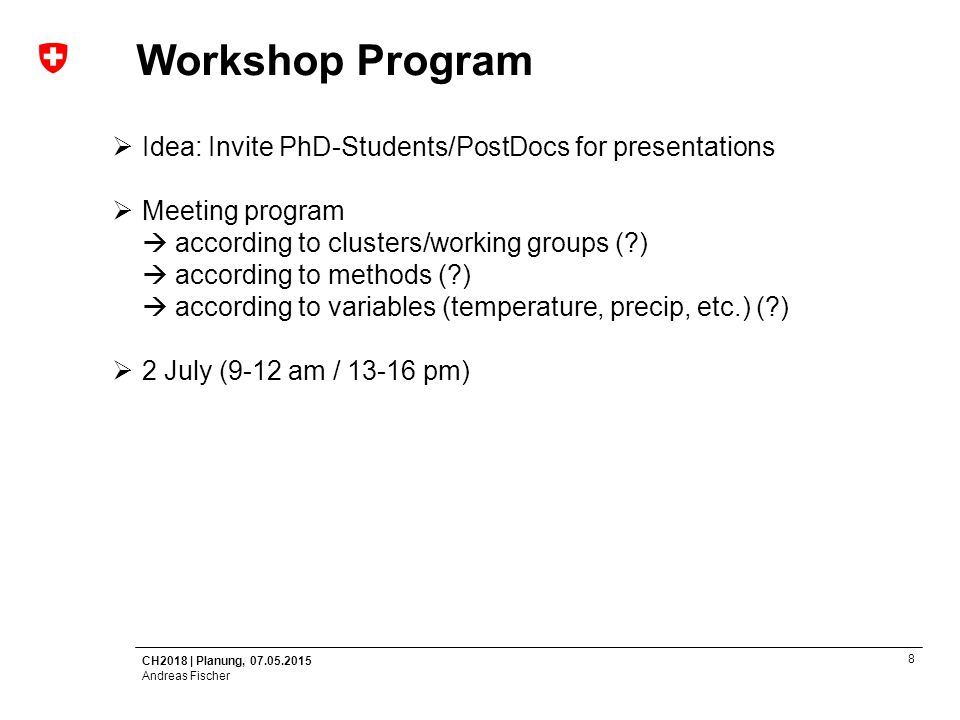 Workshop Program Idea: Invite PhD-Students/PostDocs for presentations