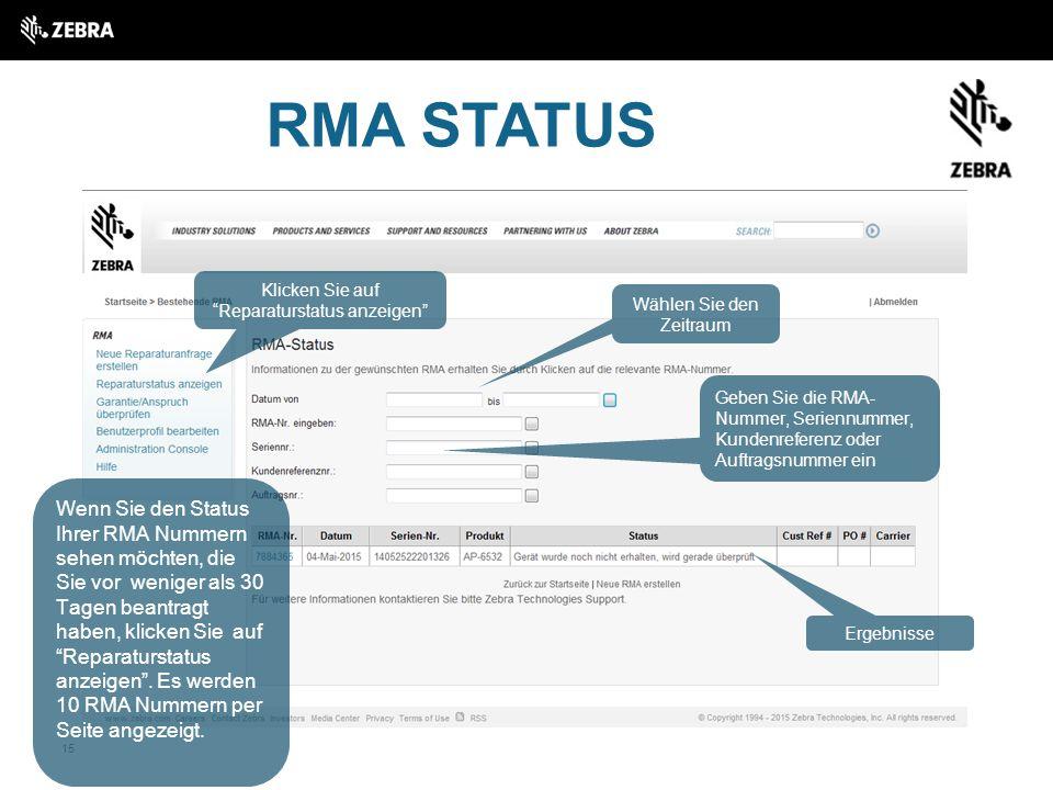 RMA STATUS Klicken Sie auf Reparaturstatus anzeigen Wählen Sie den Zeitraum.