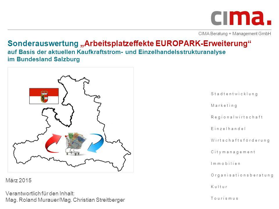 """Sonderauswertung """"Arbeitsplatzeffekte EUROPARK-Erweiterung auf Basis der aktuellen Kaufkraftstrom- und Einzelhandelsstrukturanalyse im Bundesland Salzburg"""