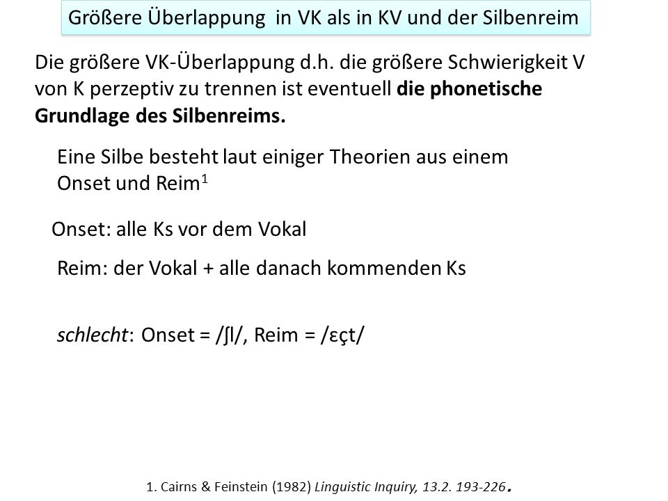 Größere Überlappung in VK als in KV und der Silbenreim