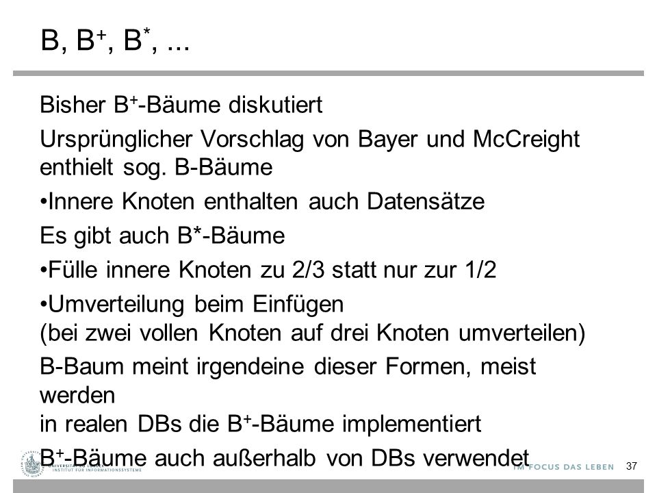B, B+, B*, ... Bisher B+-Bäume diskutiert