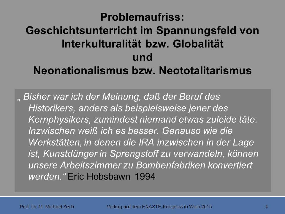 Problemaufriss: Geschichtsunterricht im Spannungsfeld von Interkulturalität bzw. Globalität und Neonationalismus bzw. Neototalitarismus