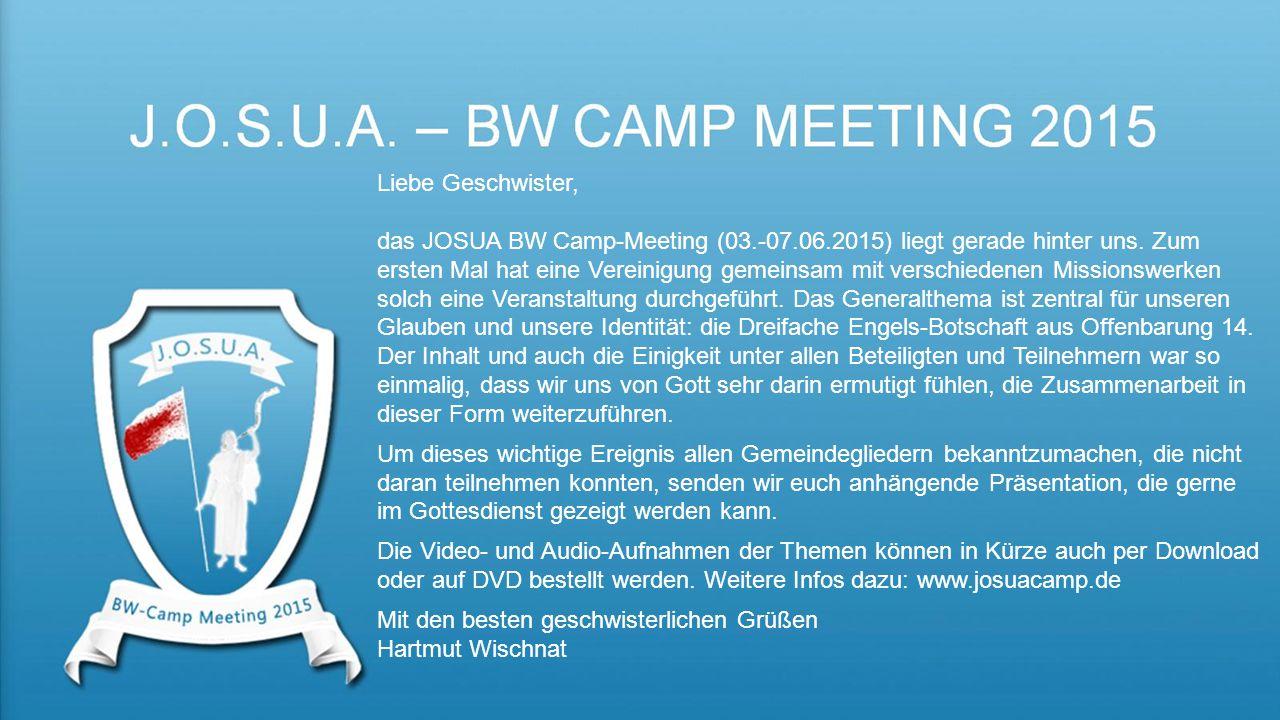 Liebe Geschwister, das JOSUA BW Camp-Meeting (03. -07. 06