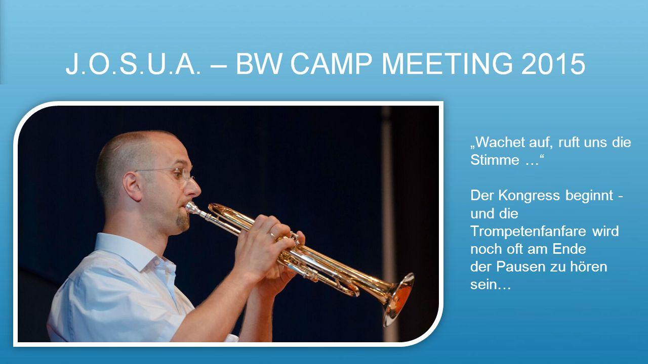 "J.O.S.U.A. – BW Camp meeting 2015 ""Wachet auf, ruft uns die Stimme …"