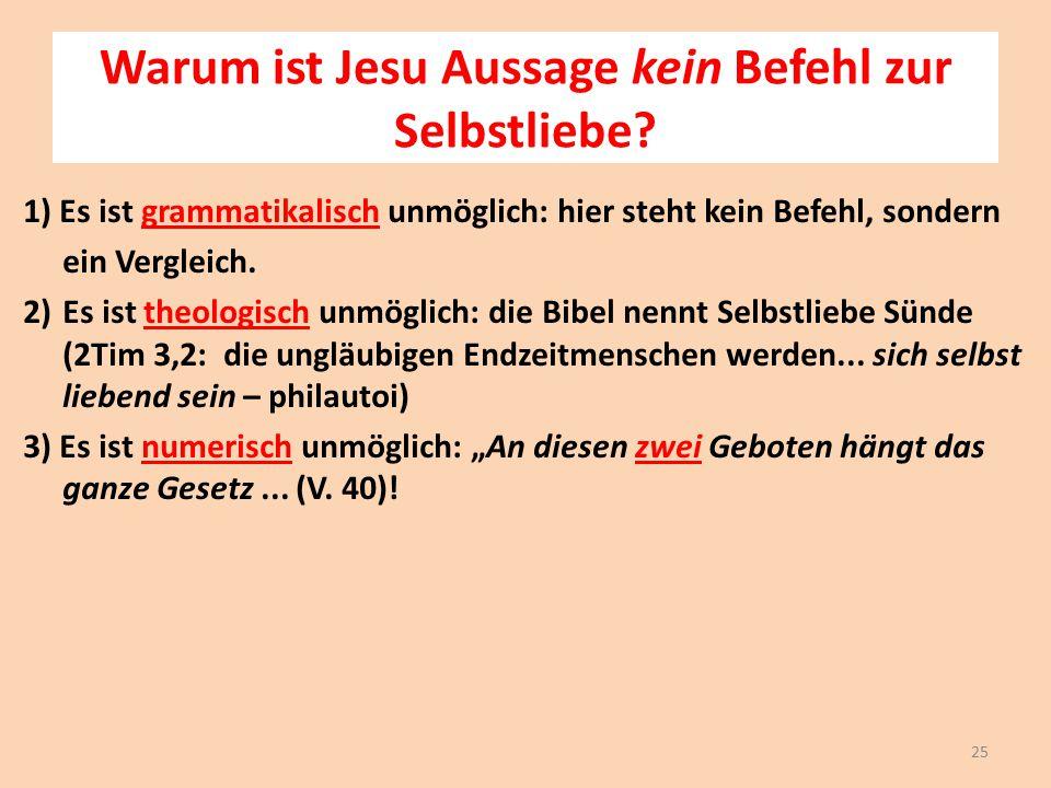 Warum ist Jesu Aussage kein Befehl zur Selbstliebe