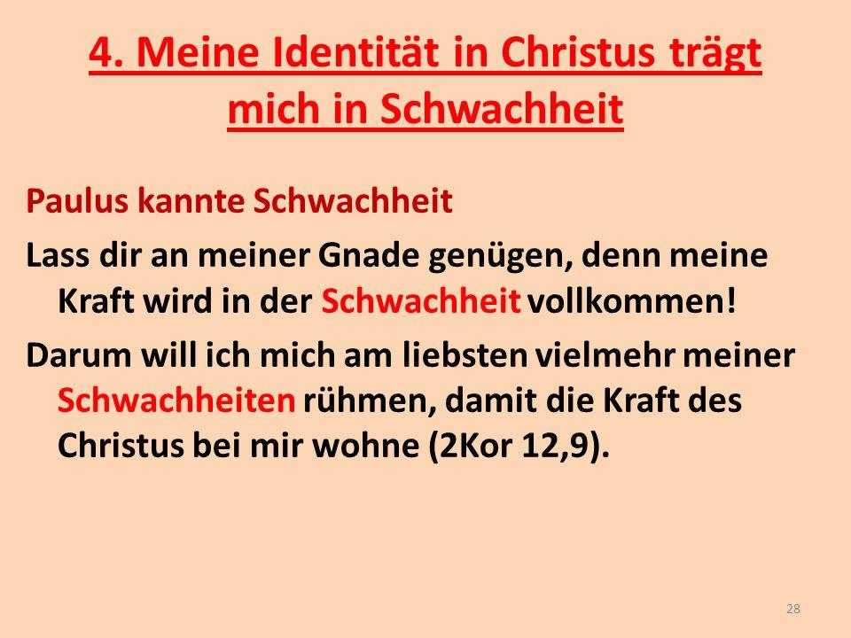 4. Meine Identität in Christus trägt mich in Schwachheit