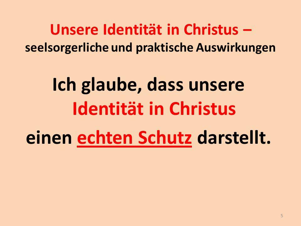 Unsere Identität in Christus – seelsorgerliche und praktische Auswirkungen