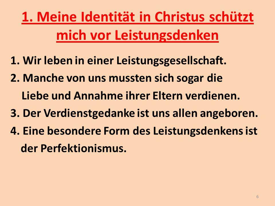 1. Meine Identität in Christus schützt mich vor Leistungsdenken