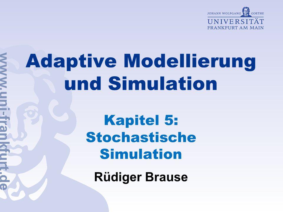 Adaptive Modellierung und Simulation Kapitel 5: Stochastische Simulation