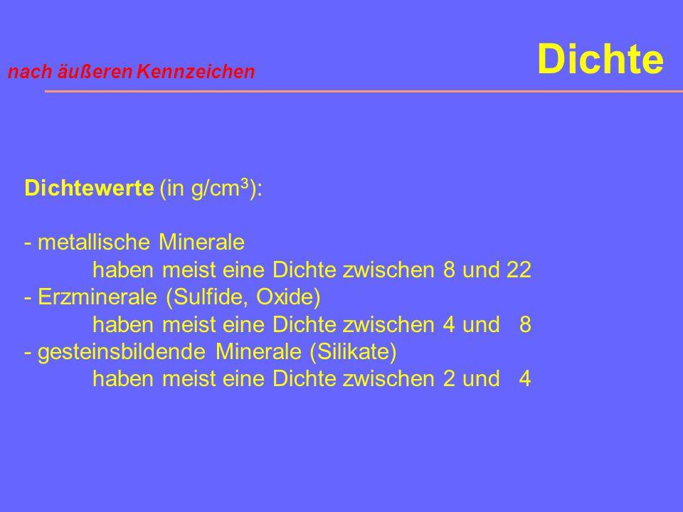 Dichte Dichtewerte (in g/cm3): - metallische Minerale