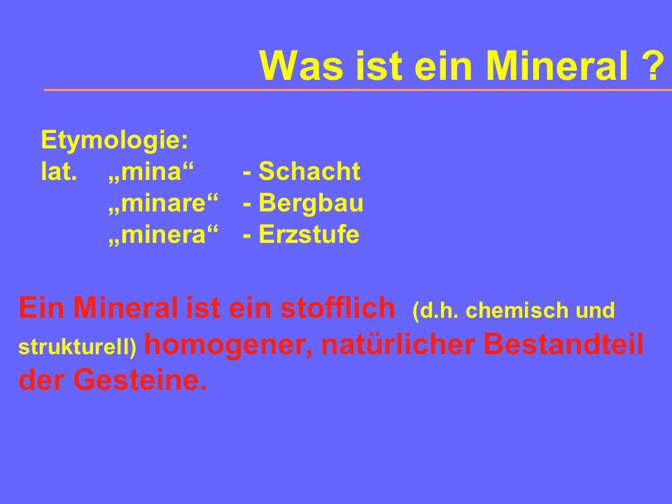"""Was ist ein Mineral Etymologie: lat. """"mina - Schacht. """"minare - Bergbau. """"minera - Erzstufe."""