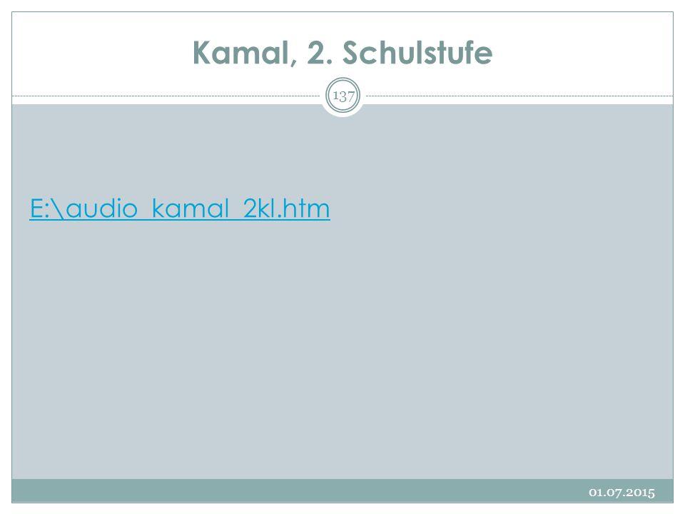 Kamal, 2. Schulstufe E:\audio_kamal_2kl.htm 17.04.2017