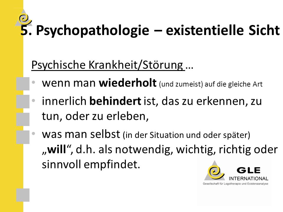 5. Psychopathologie – existentielle Sicht