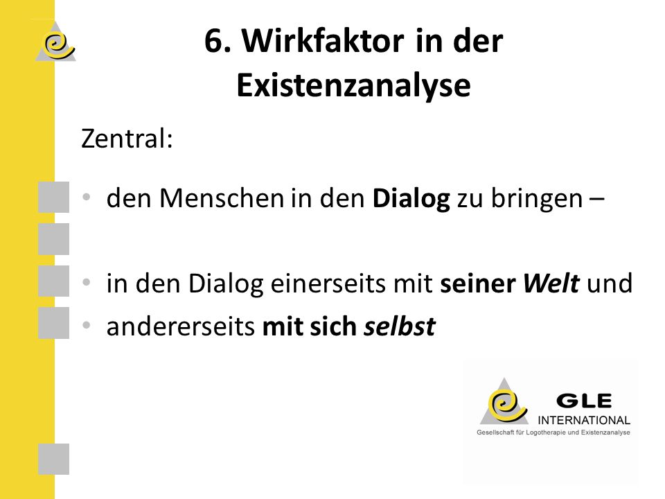 6. Wirkfaktor in der Existenzanalyse