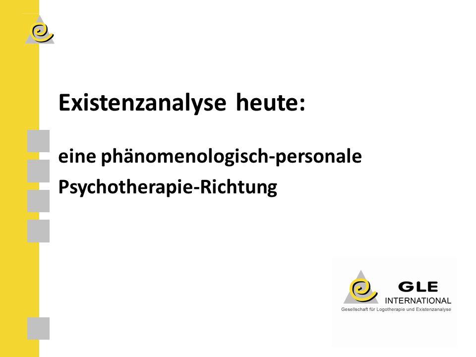 Existenzanalyse heute: eine phänomenologisch-personale