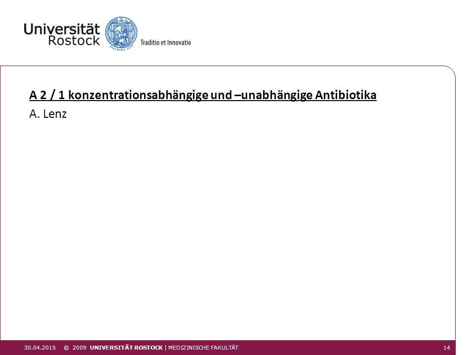 A 2 / 1 konzentrationsabhängige und –unabhängige Antibiotika A. Lenz