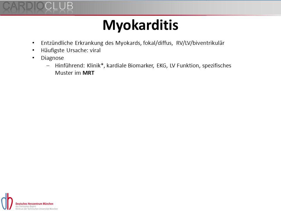 Myokarditis Entzündliche Erkrankung des Myokards, fokal/diffus, RV/LV/biventrikulär. Häufigste Ursache: viral.