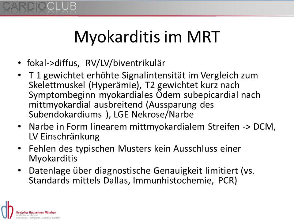 Myokarditis im MRT fokal->diffus, RV/LV/biventrikulär