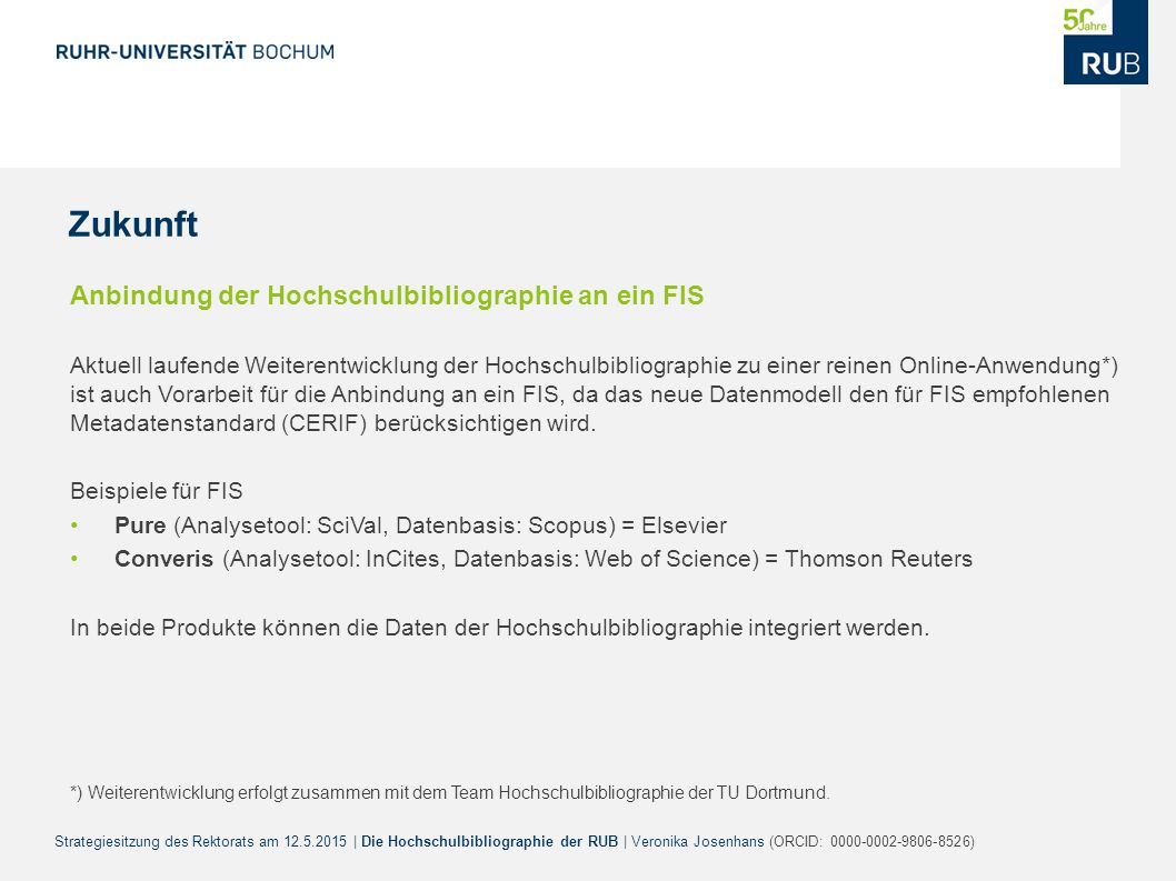 Zukunft Anbindung der Hochschulbibliographie an ein FIS