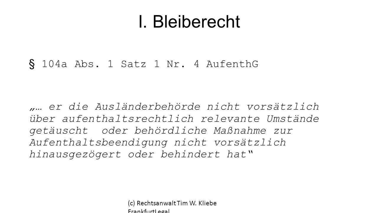 I. Bleiberecht § 104a Abs. 1 Satz 1 Nr. 4 AufenthG