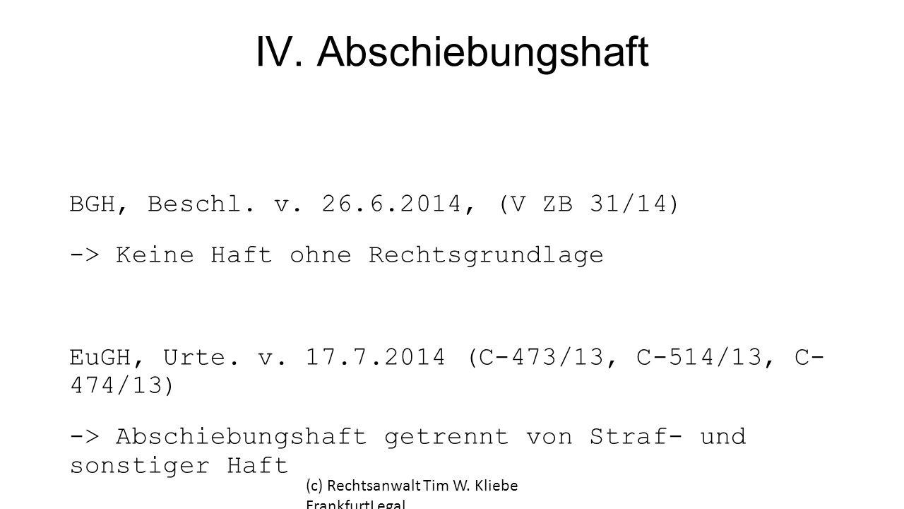 IV. Abschiebungshaft BGH, Beschl. v. 26.6.2014, (V ZB 31/14)