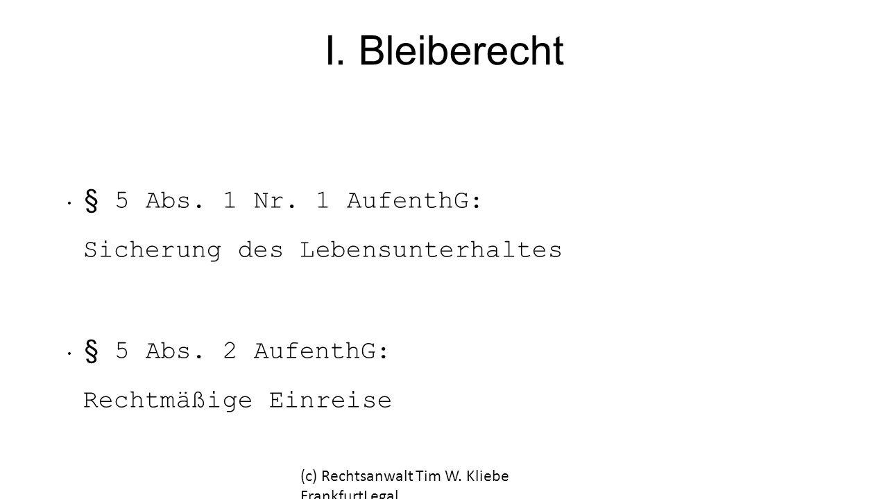 I. Bleiberecht § 5 Abs. 1 Nr. 1 AufenthG: