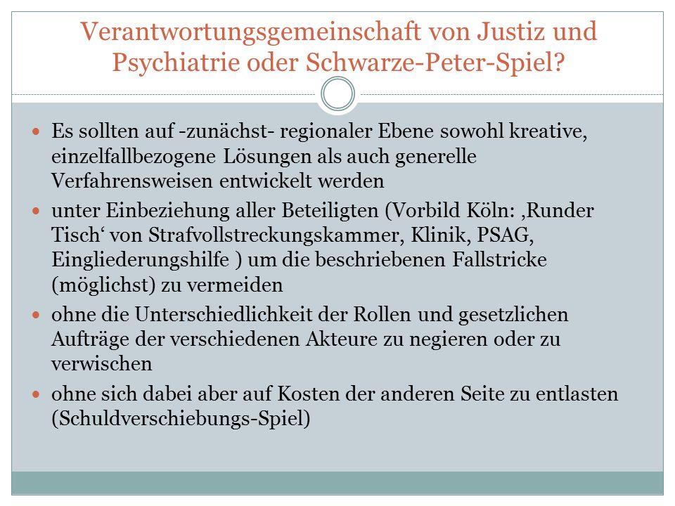 Verantwortungsgemeinschaft von Justiz und Psychiatrie oder Schwarze-Peter-Spiel