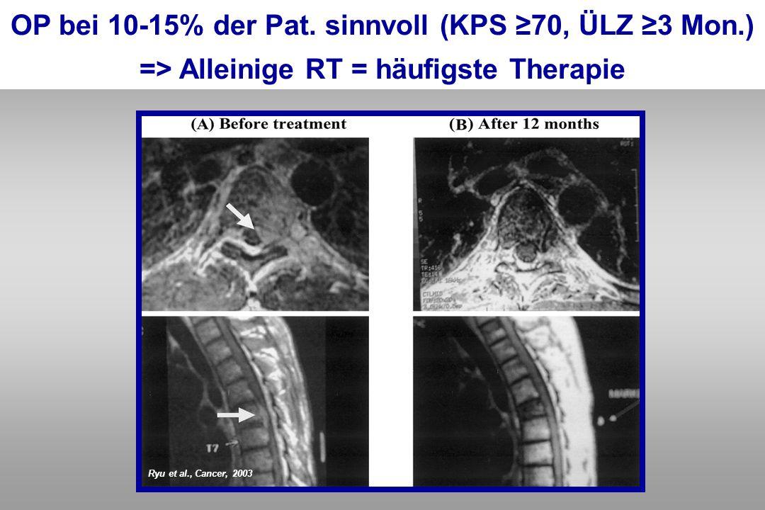 OP bei 10-15% der Pat. sinnvoll (KPS ≥70, ÜLZ ≥3 Mon.)