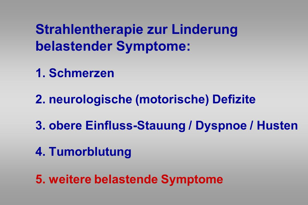 Strahlentherapie zur Linderung. belastender Symptome:. 1. Schmerzen. 2