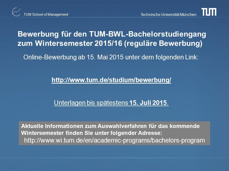 Bewerbung für den TUM-BWL-Bachelorstudiengang zum Wintersemester 2015/16 (reguläre Bewerbung)