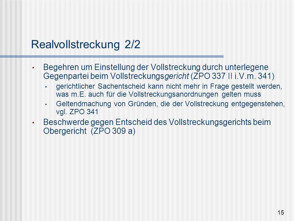 Realvollstreckung 2/2 Begehren um Einstellung der Vollstreckung durch unterlegene Gegenpartei beim Vollstreckungsgericht (ZPO 337 II i.V.m. 341)