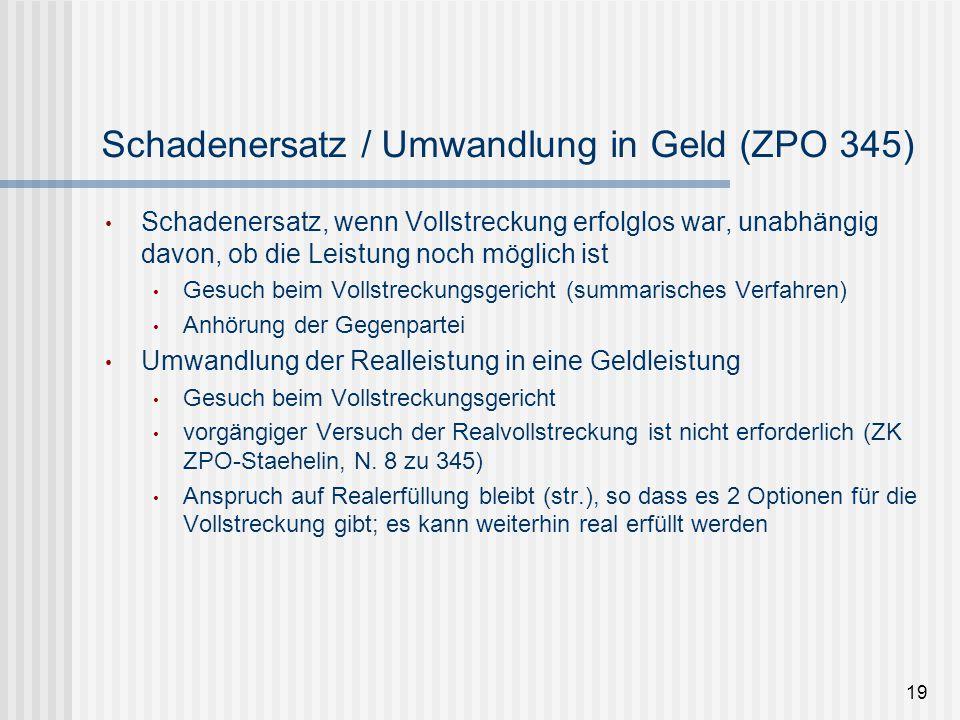 Schadenersatz / Umwandlung in Geld (ZPO 345)