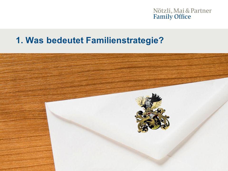 1. Was bedeutet Familienstrategie
