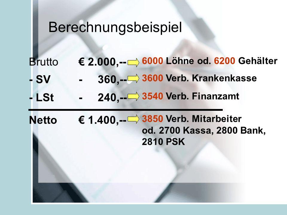 Berechnungsbeispiel Brutto € 2.000,-- - SV - 360,-- - LSt - 240,--