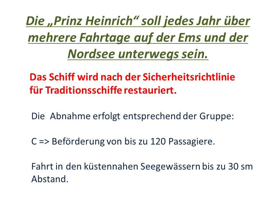 """Die """"Prinz Heinrich soll jedes Jahr über mehrere Fahrtage auf der Ems und der Nordsee unterwegs sein."""