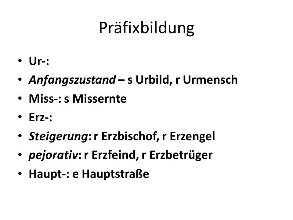 Präfixbildung Ur-: Anfangszustand – s Urbild, r Urmensch