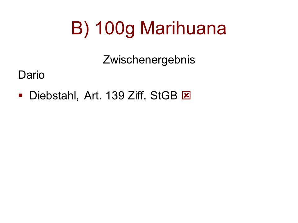 B) 100g Marihuana Zwischenergebnis Dario