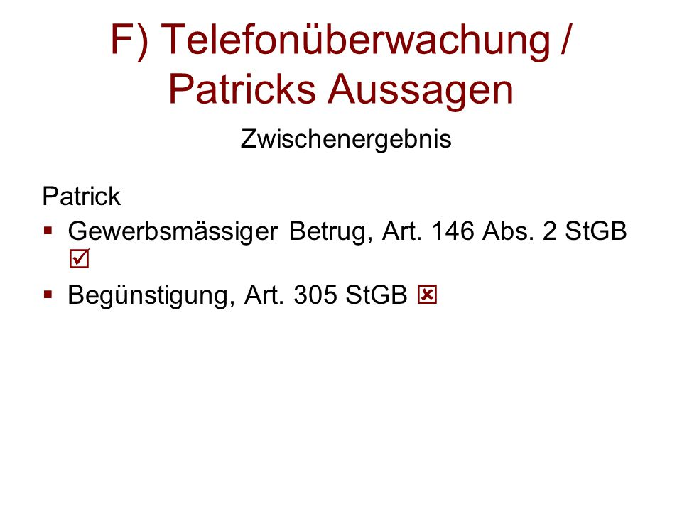 F) Telefonüberwachung / Patricks Aussagen