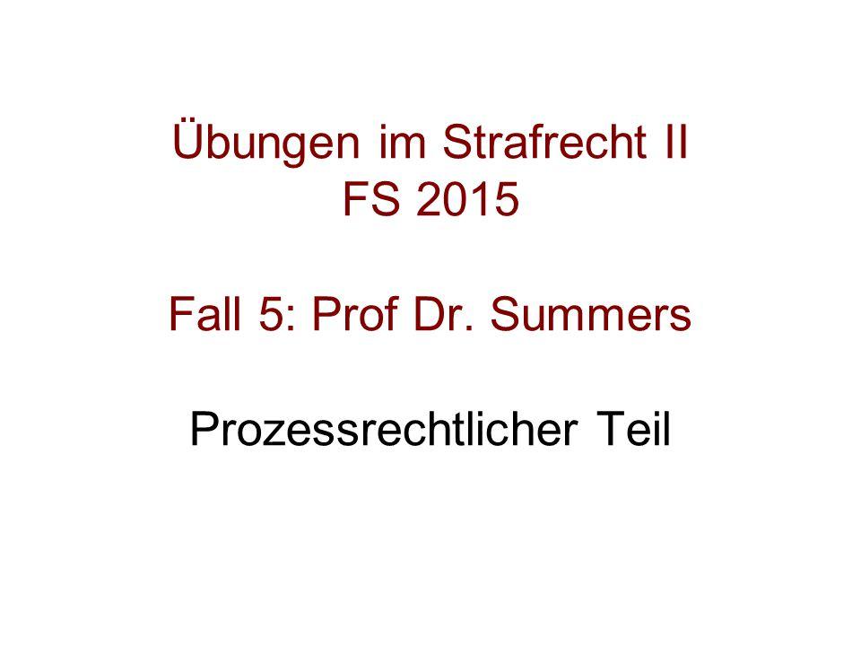 Übungen im Strafrecht II FS 2015 Fall 5: Prof Dr