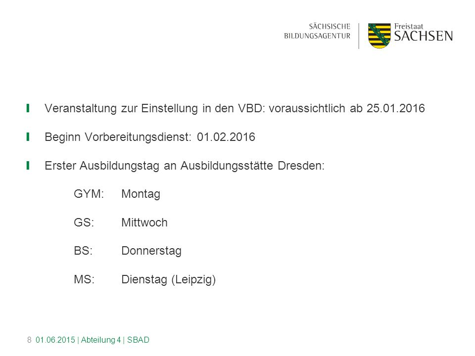 Beginn Vorbereitungsdienst: 01.02.2016