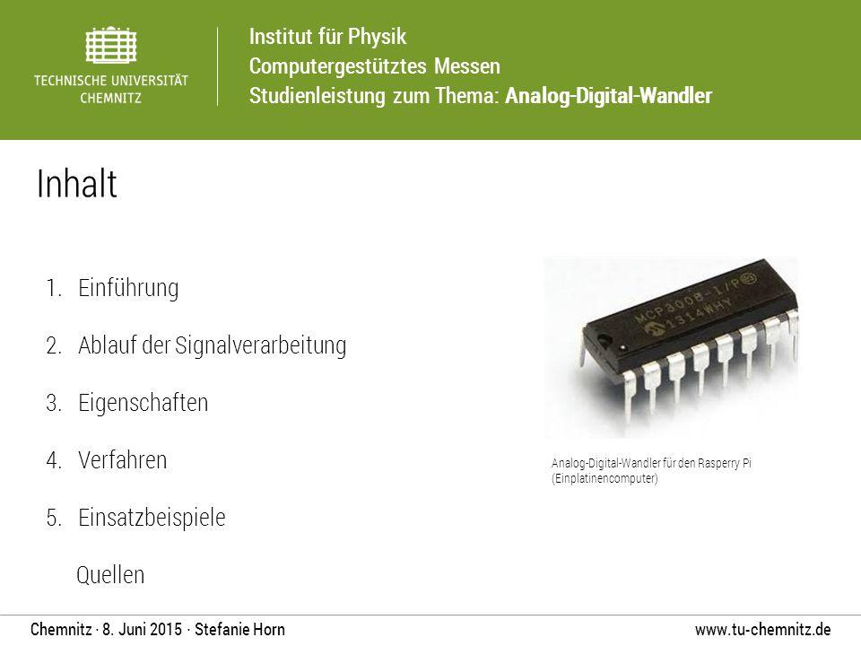 Inhalt Einführung Ablauf der Signalverarbeitung Eigenschaften