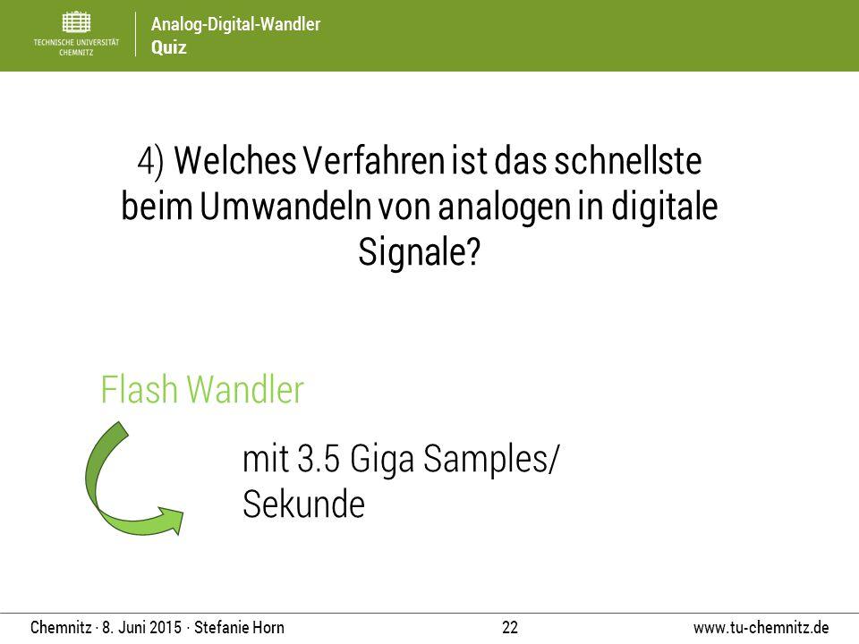 4) Welches Verfahren ist das schnellste beim Umwandeln von analogen in digitale Signale