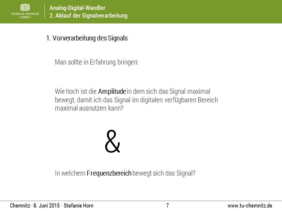 & 1. Vorverarbeitung des Signals Man sollte in Erfahrung bringen: