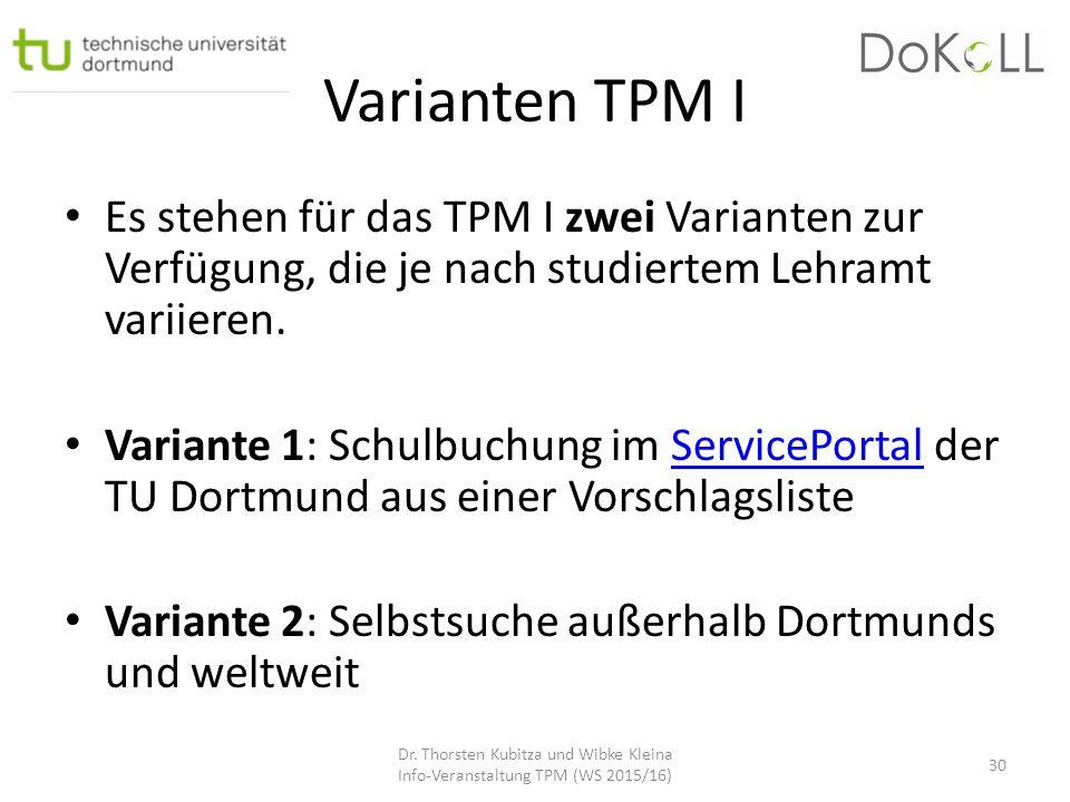Varianten TPM I Es stehen für das TPM I zwei Varianten zur Verfügung, die je nach studiertem Lehramt variieren.