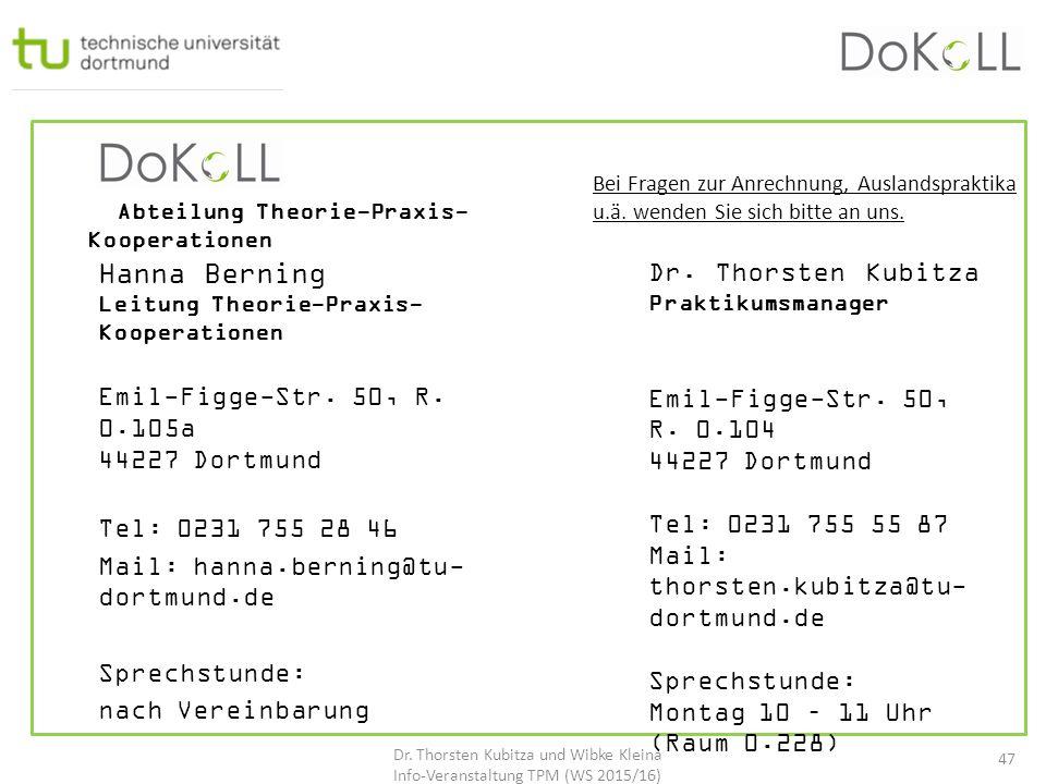 Hanna Berning Dr. Thorsten Kubitza Emil-Figge-Str. 50, R. 0.105a