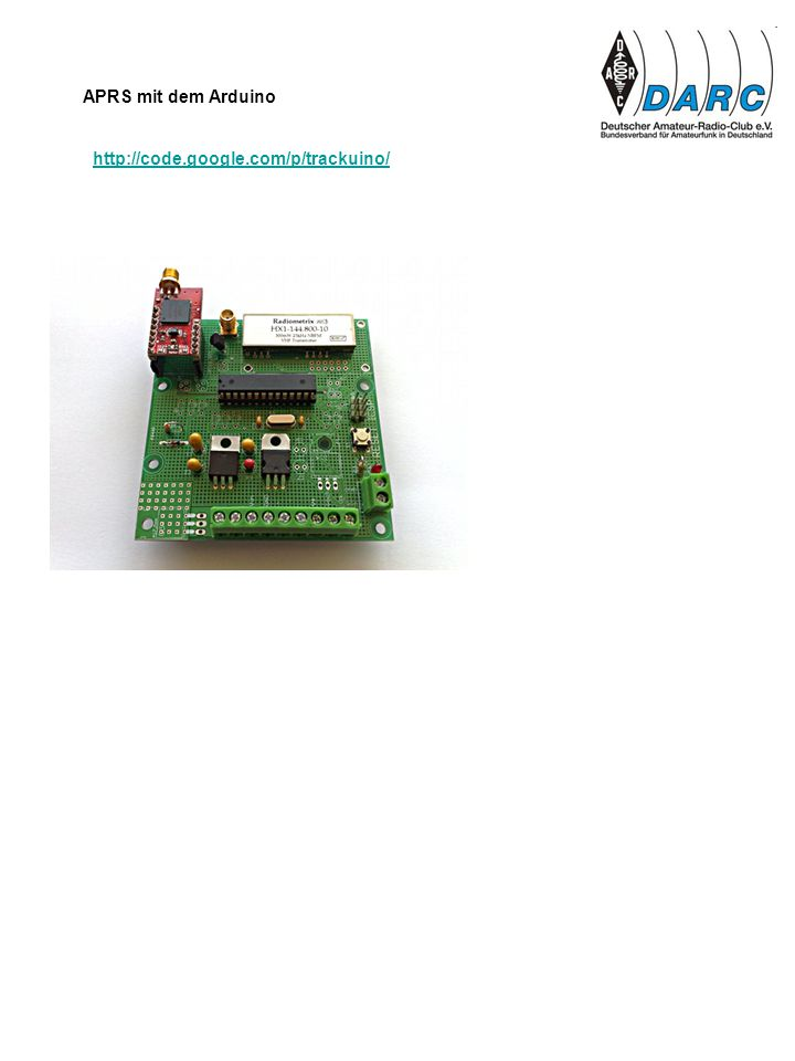 APRS mit dem Arduino http://code.google.com/p/trackuino/