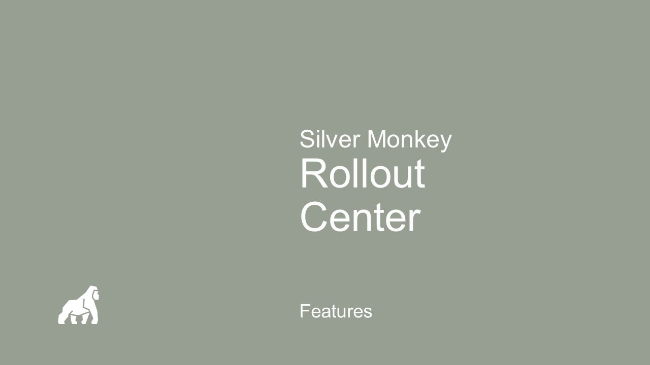Silver Monkey Rollout Center