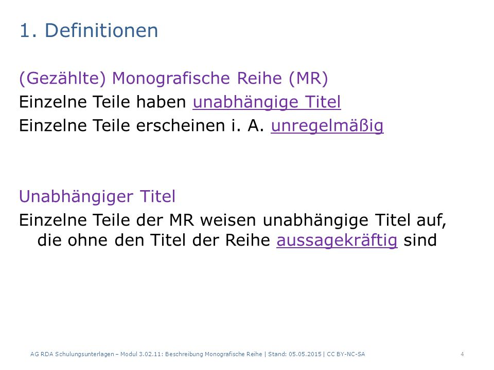 1. Definitionen (Gezählte) Monografische Reihe (MR)