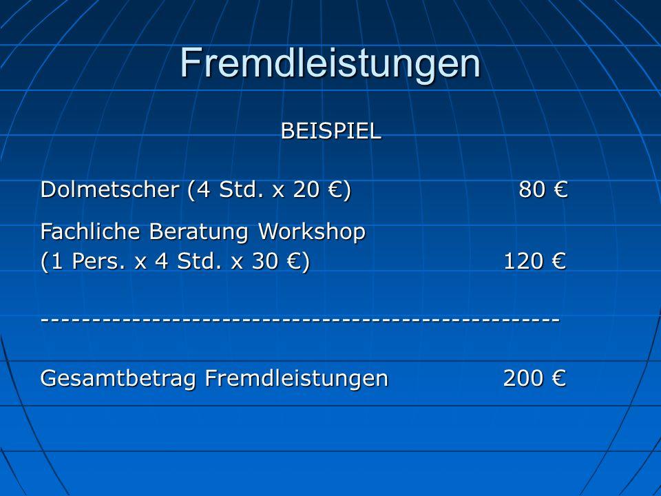 Fremdleistungen BEISPIEL Dolmetscher (4 Std. x 20 €) 80 €