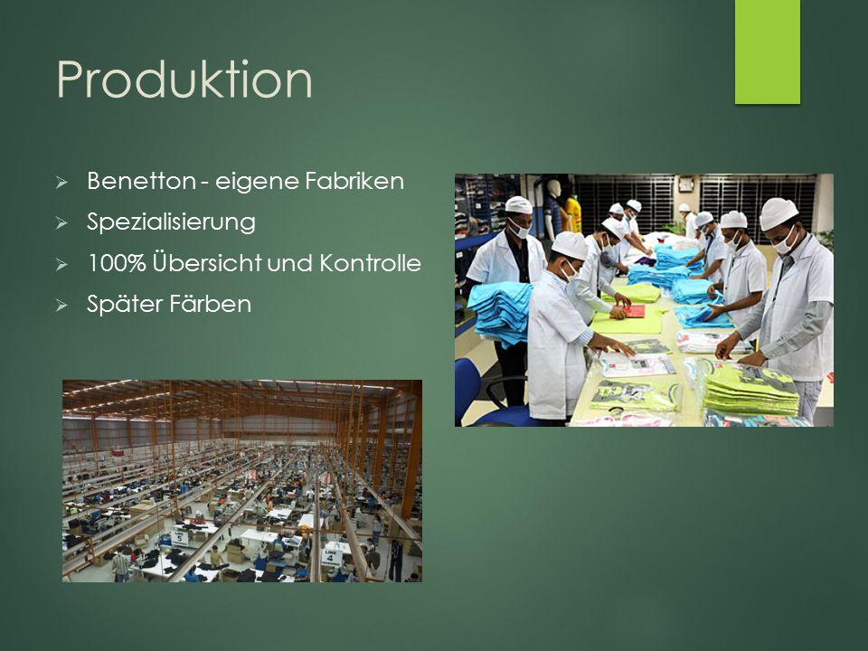 Produktion Benetton - eigene Fabriken Spezialisierung